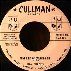 Download Ray Burden - That Kind Of Carrying On / Teenage Serenade Album